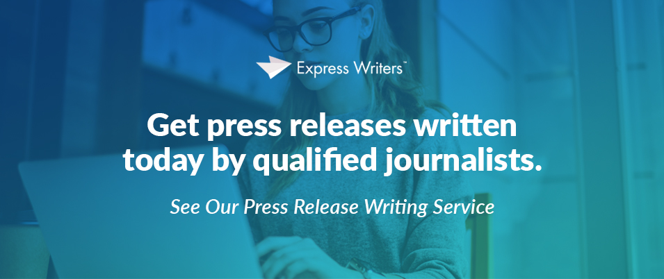 Get a press release today written by qualified journalists