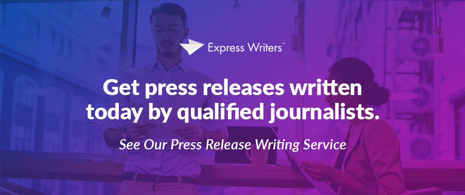 Get press releases written by qualified journalists