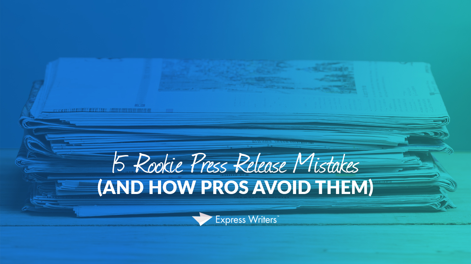15 rookie press release mistakes