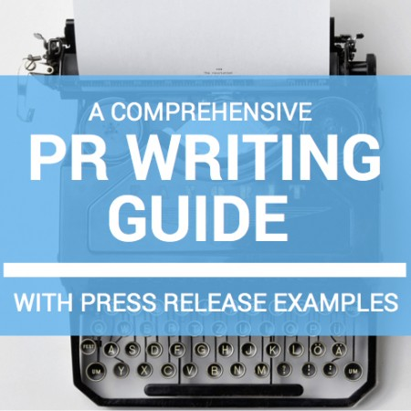 A Comprehensive PR Writing Guide with Press Release Examples