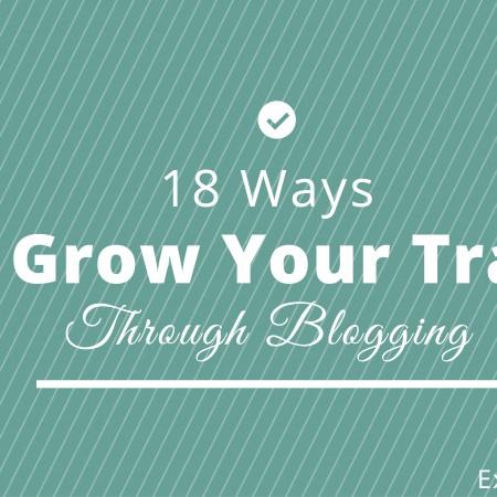 18 Ways to Grow Your Traffic Through Blogging