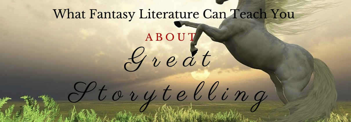 What Fantasy Literature Can Teach You is