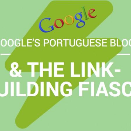 Google's Portuguese Blog & The Link-Building Fiasco