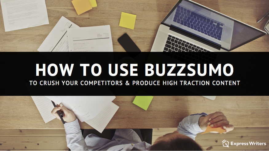 How to Use BuzzSumo for Content Marketers