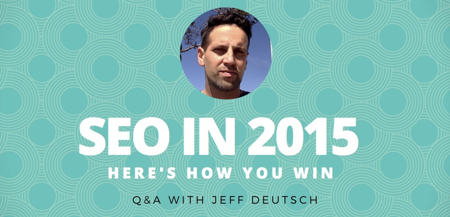 SEO of 2015 Q&A with Jeff Deutsch