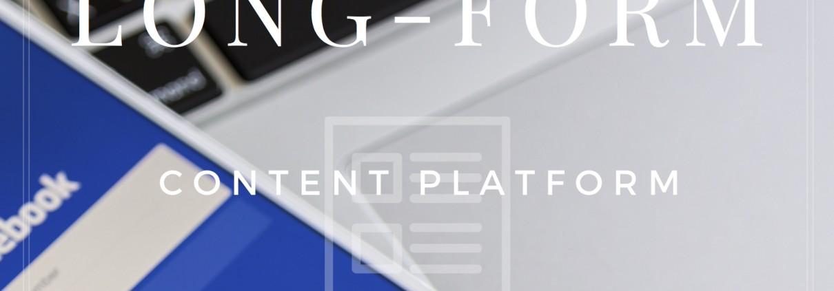 Facebook's Long-Form Content