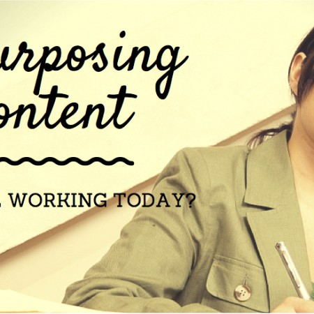 Repurposing Content: Is It Still Working Today?