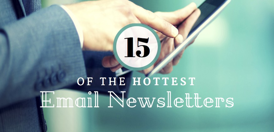 15 Hottest Email Newsletters