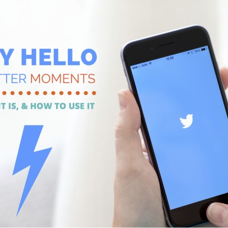 Say Hello to Twitter Moments: What It Is, & How to Use It