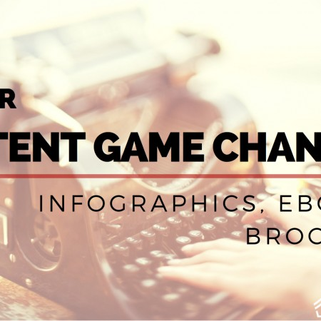How To Use 3 Major Content Game Changers: Infographics, eBooks & Brochures