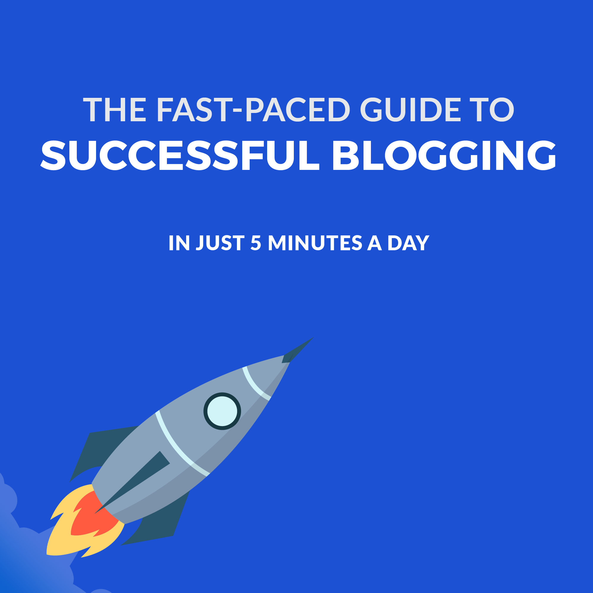 Successful Blogging In Just 5 Minutes a Day