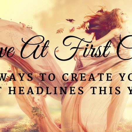 Love at First Click: 10 Ways To Create Your Best Headlines This Year