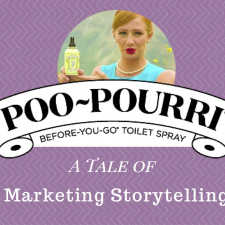 A Tale of Crazy Good Marketing Storytelling: Poo~Pourri