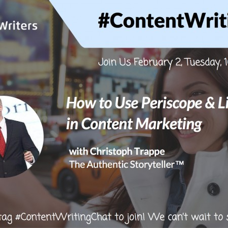 #ContentWritingChat February 2 2016 Recap: How to Use Periscope and Live Video in Content Marketing with Christoph Trappe