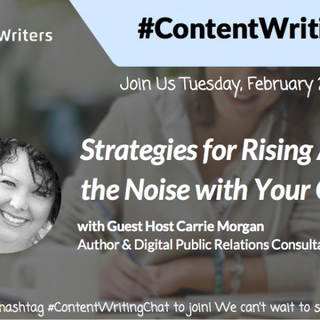 #ContentWritingChat February 23 2016 Recap: Strategies for Rising Above the Noise With Your Content