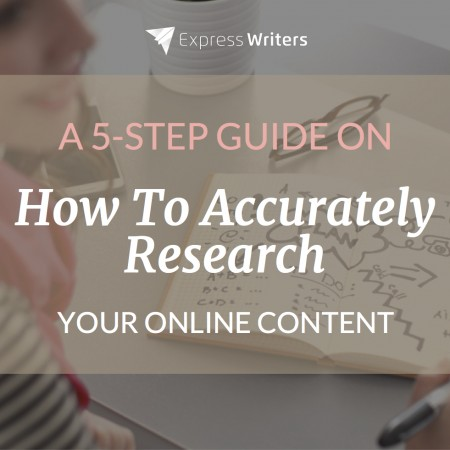A 5-Step Guide on How to Accurately Research Your Online Content