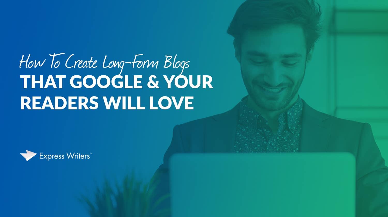 long-form blogs