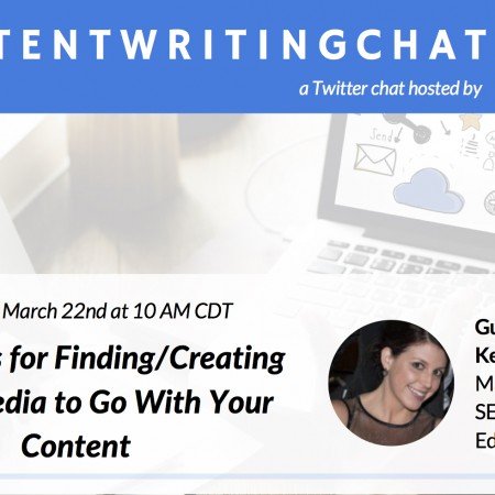 #ContentWritingChat March 22 Recap: Strategies for Finding/Creating Great Media to Go With Your Content with Kelsey Jones