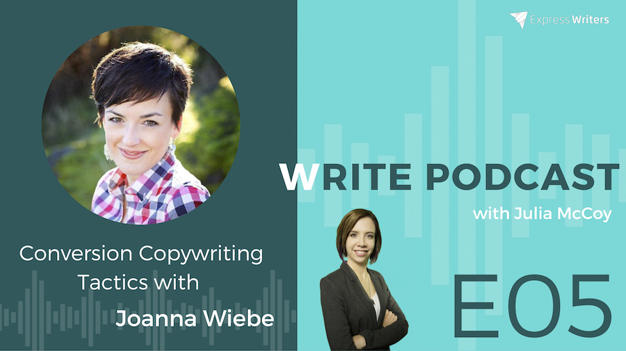 conversion copywriting joanna wiebe the write podcast