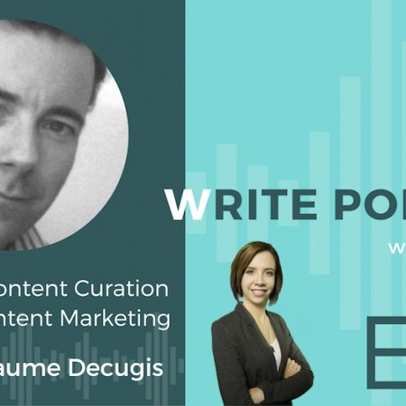 The Write Podcast, Episode 9: How to Fit Content Curation into Your Content Marketing Strategy Successfully with Guillaume Decugis