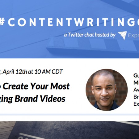 #ContentWritingChat April 12 2016 Recap: How to Create Your Most Engaging Brand Videos