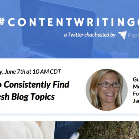 #ContentWritingChat June 7 2016 Recap: How to Consistently Find Fresh Blog Topics