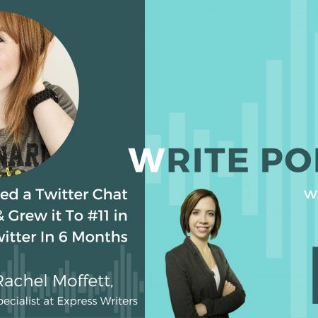 The Write Podcast, Episode 12: How We Created a Twitter Chat from Scratch & Grew it To #11 in Trending on Twitter In 6 Months
