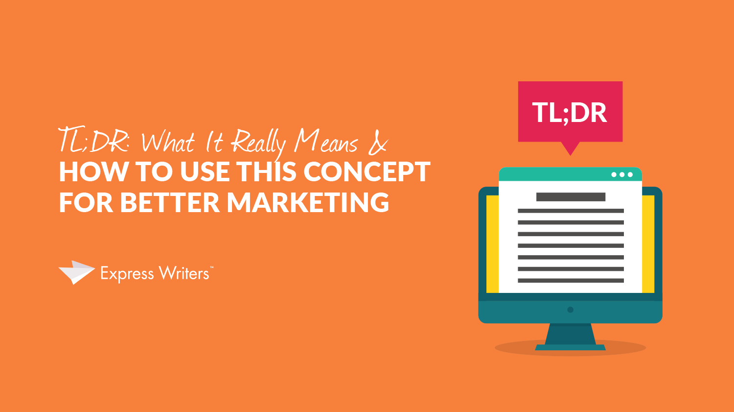 TL;DR: What It Really Means & How To Use This Concept For Better Marketing