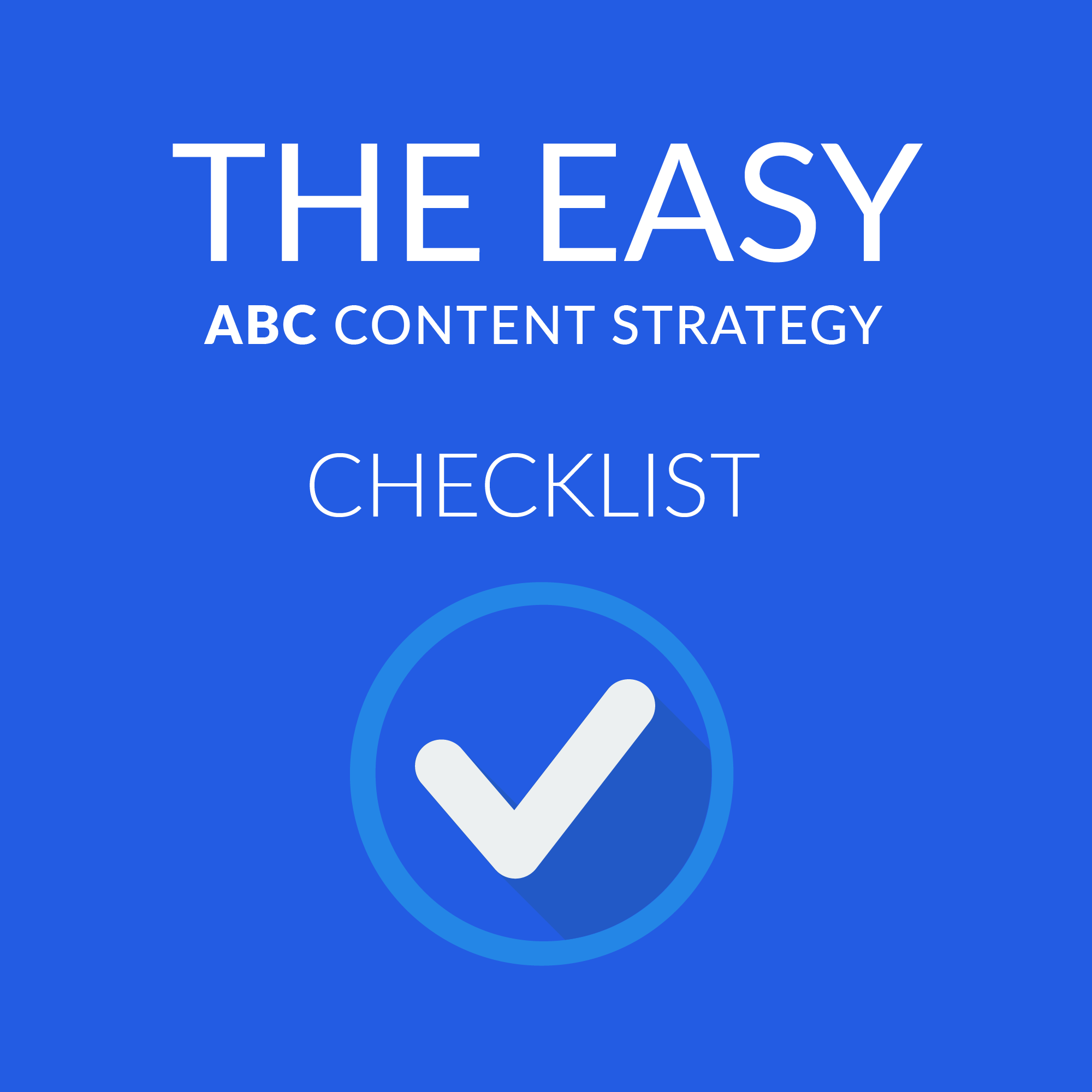 The Easy ABC Content Strategy Checklist