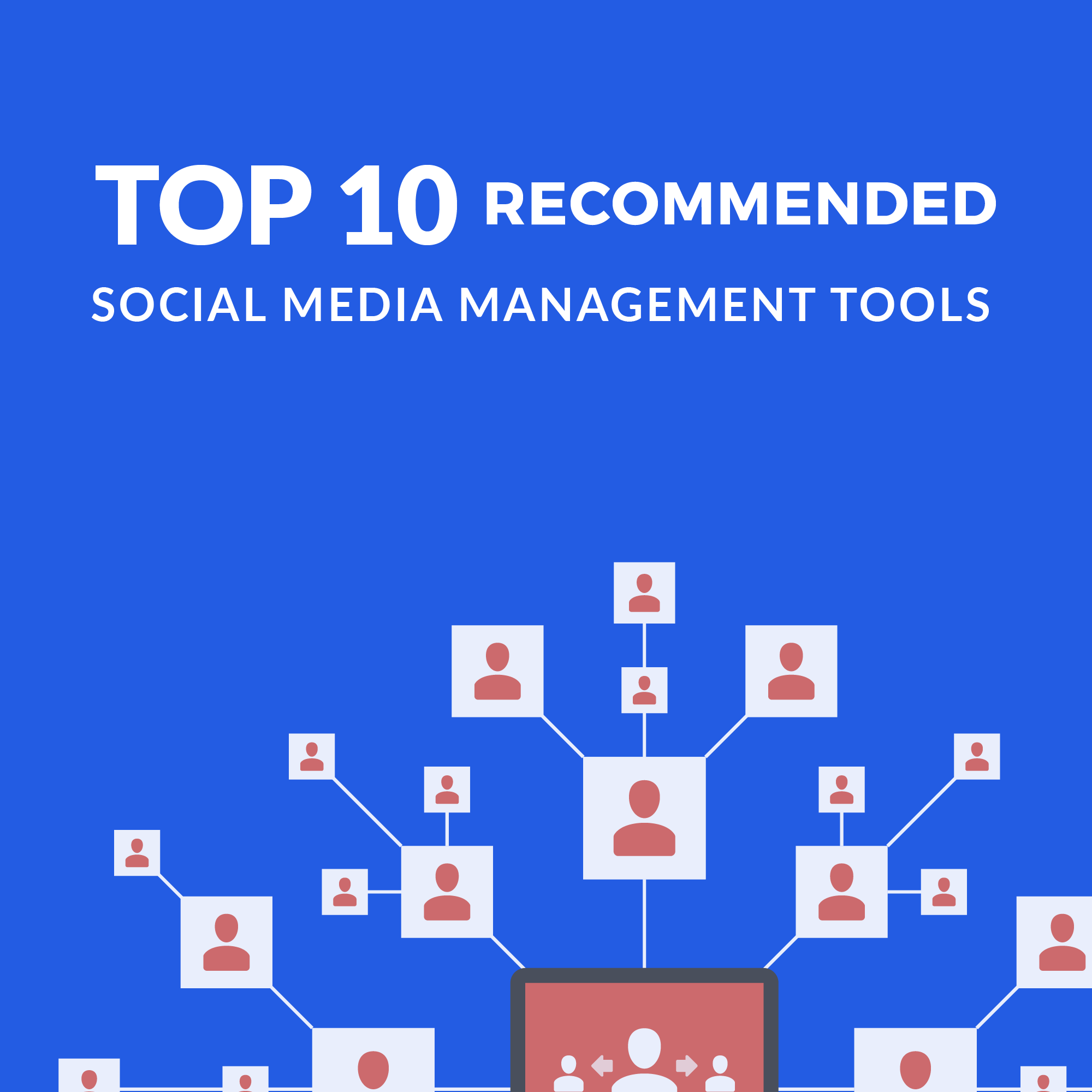 Top 10 Recommended Social Media Management Tools
