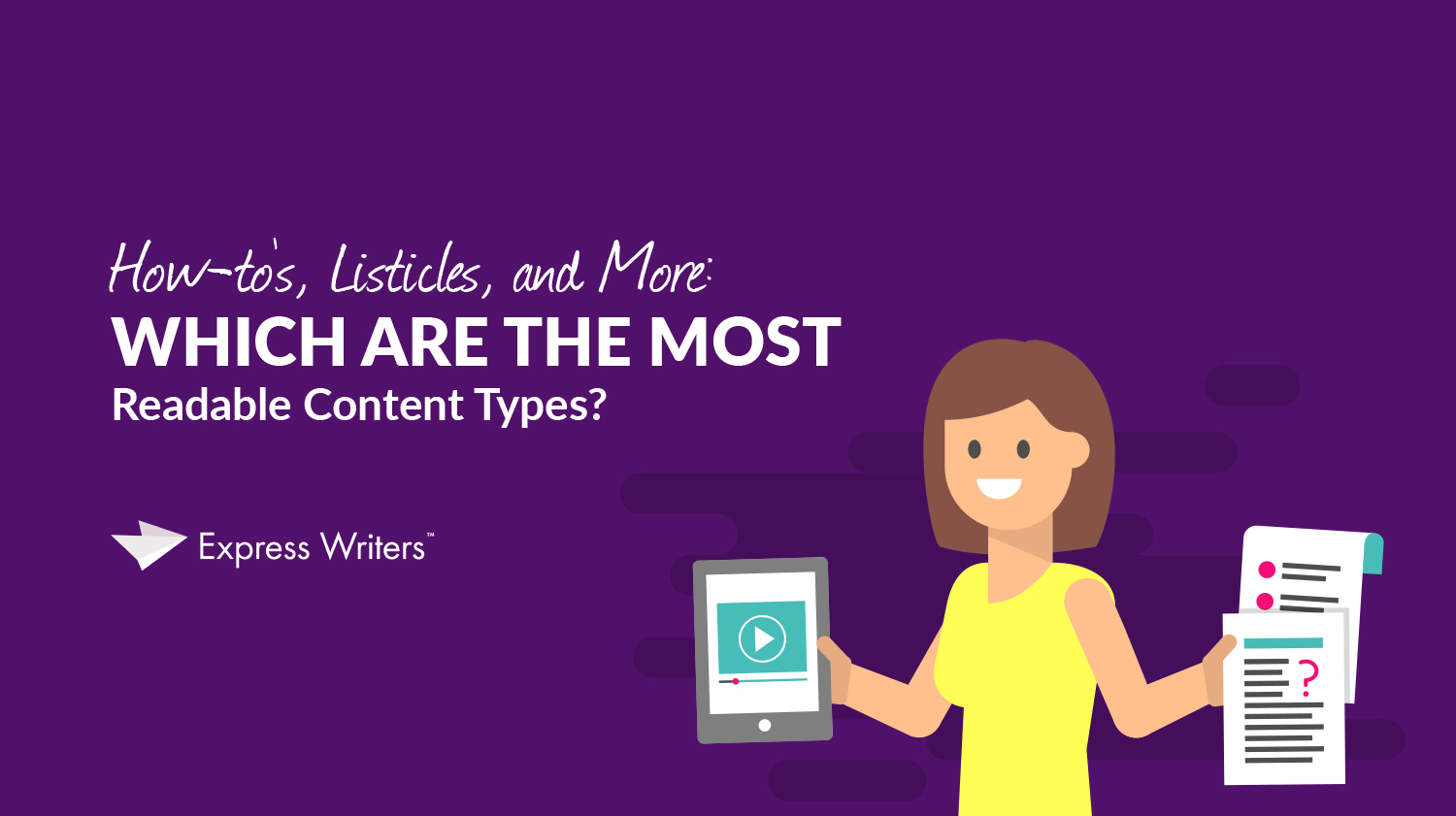 How-to's, Listicles, and More: Which Are the Most Readable Content Types?