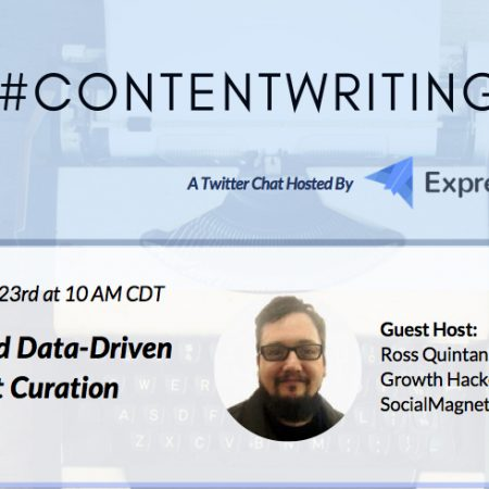 #ContentWritingChat Recap: How to Build Data-Driven Content Curation with Ross Quintana