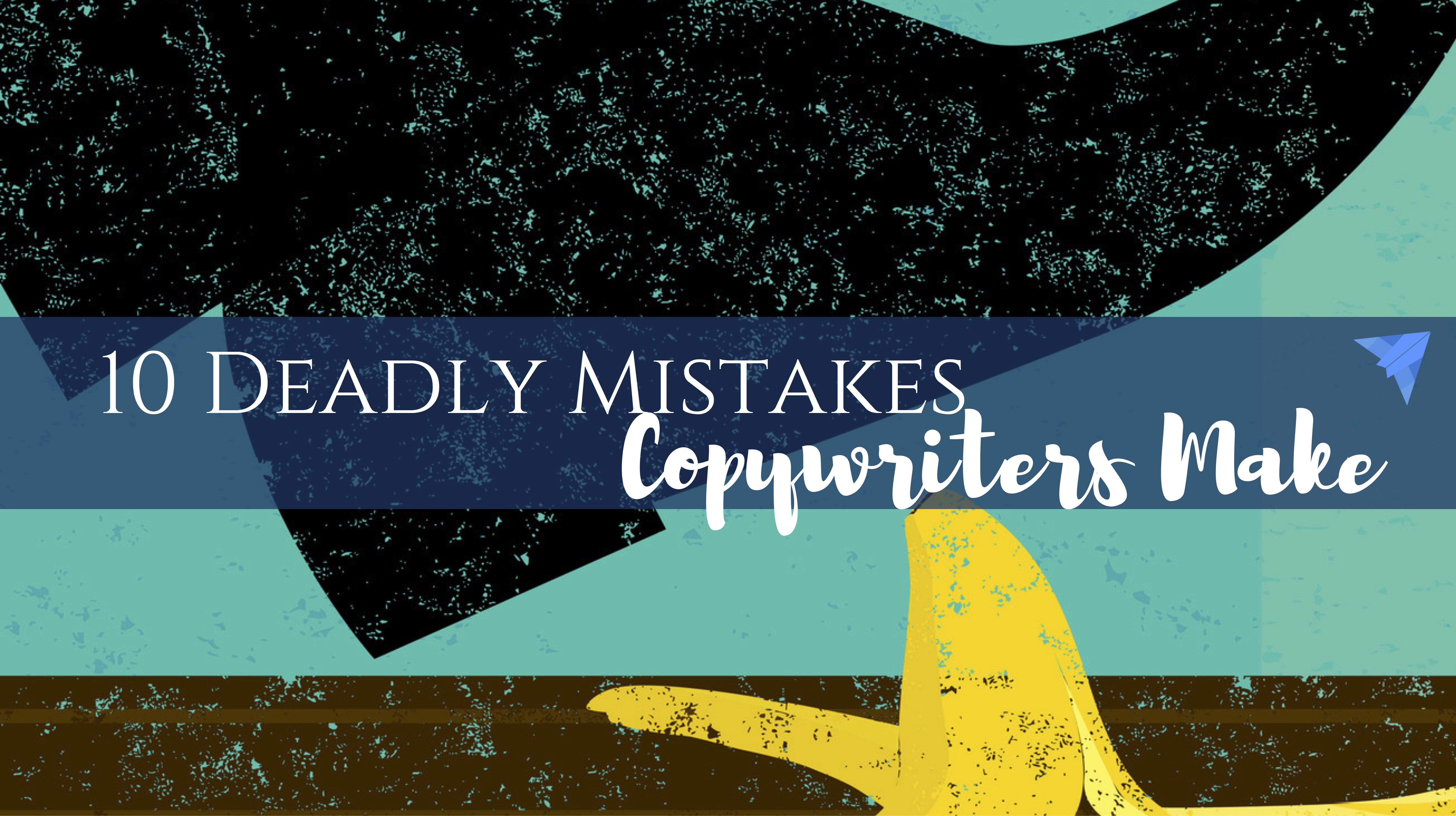 deadly mistakes of copywriters