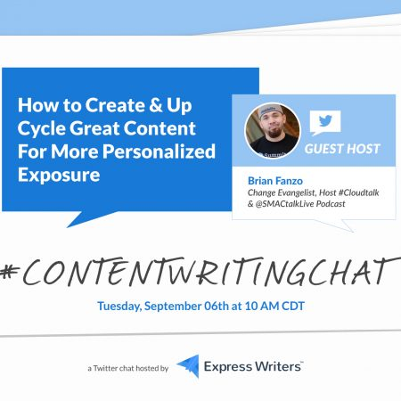 #ContentWritingChat Recap: How to Create & Upcycle Great Content for More Personalized Exposure with Brian Fanzo