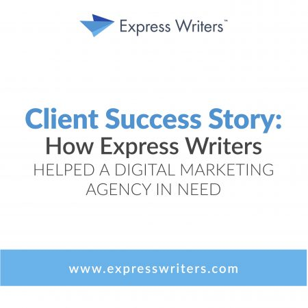Success Story: How Express Writers Helped a Digital Marketing Agency in Need & Boosted Their Clients' Online Results
