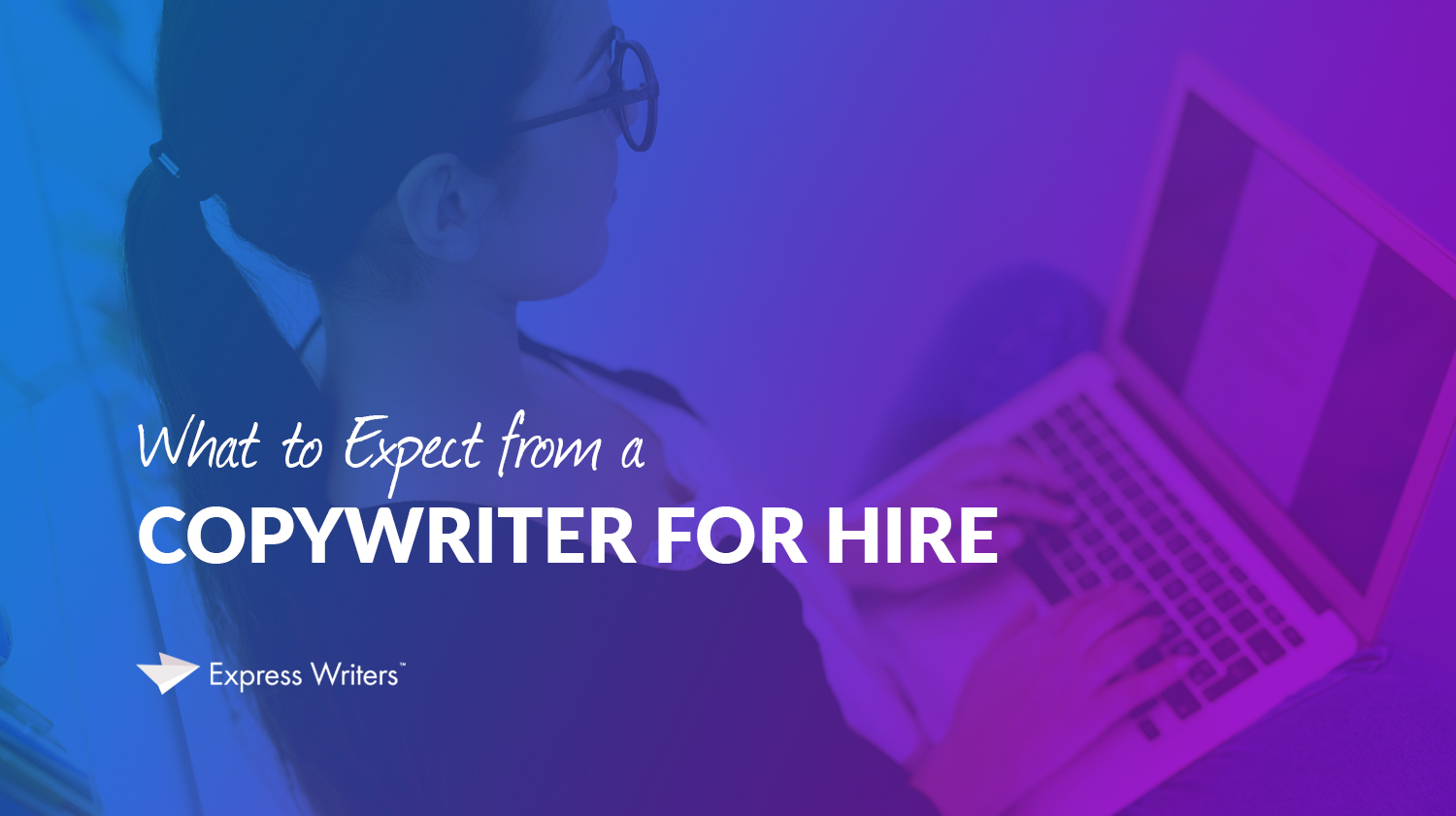 what to expect from a copywriter for hire