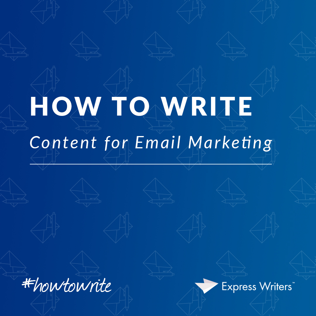 how to write content for email marketing
