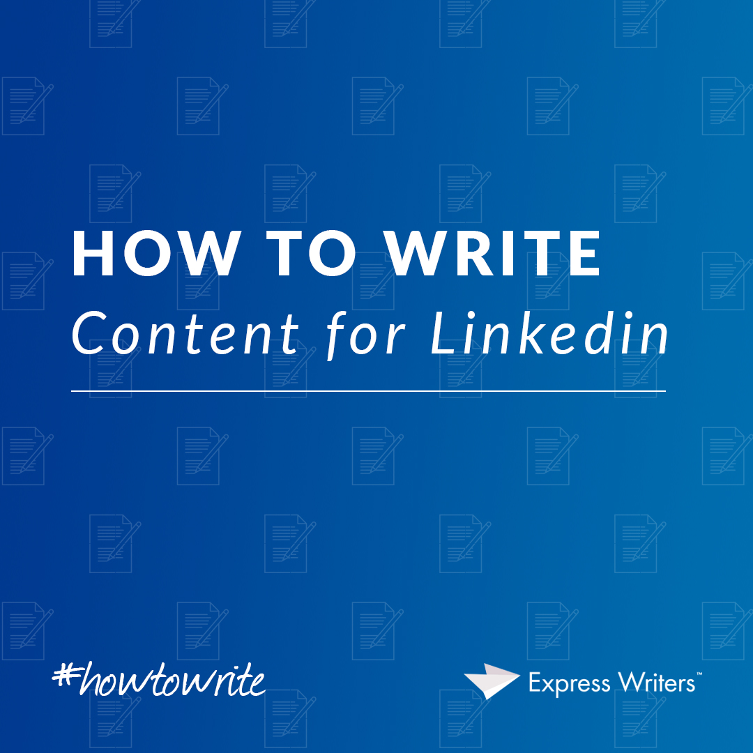 how to write content for LinkedIn