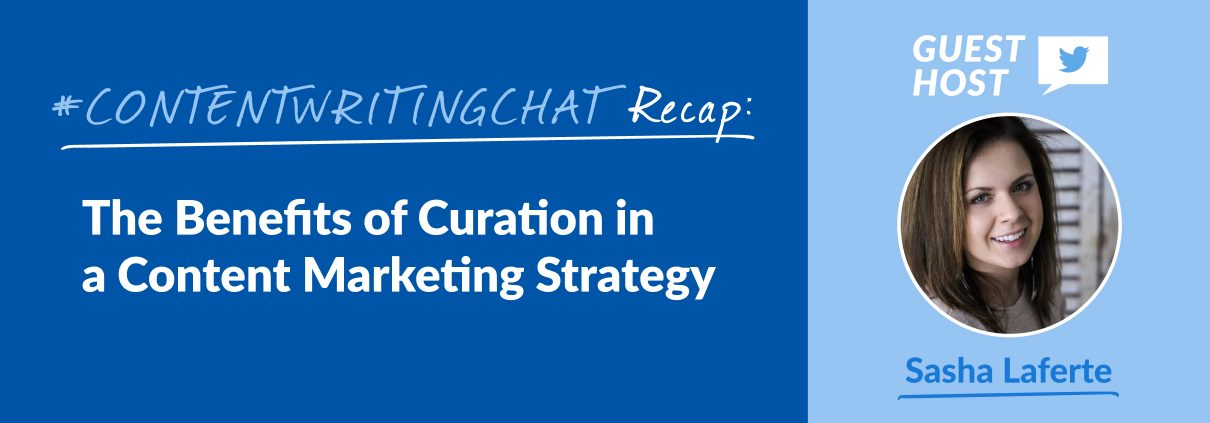 #ContentWritingChat, content curation, content marketing, Curata, Sasha Laferte