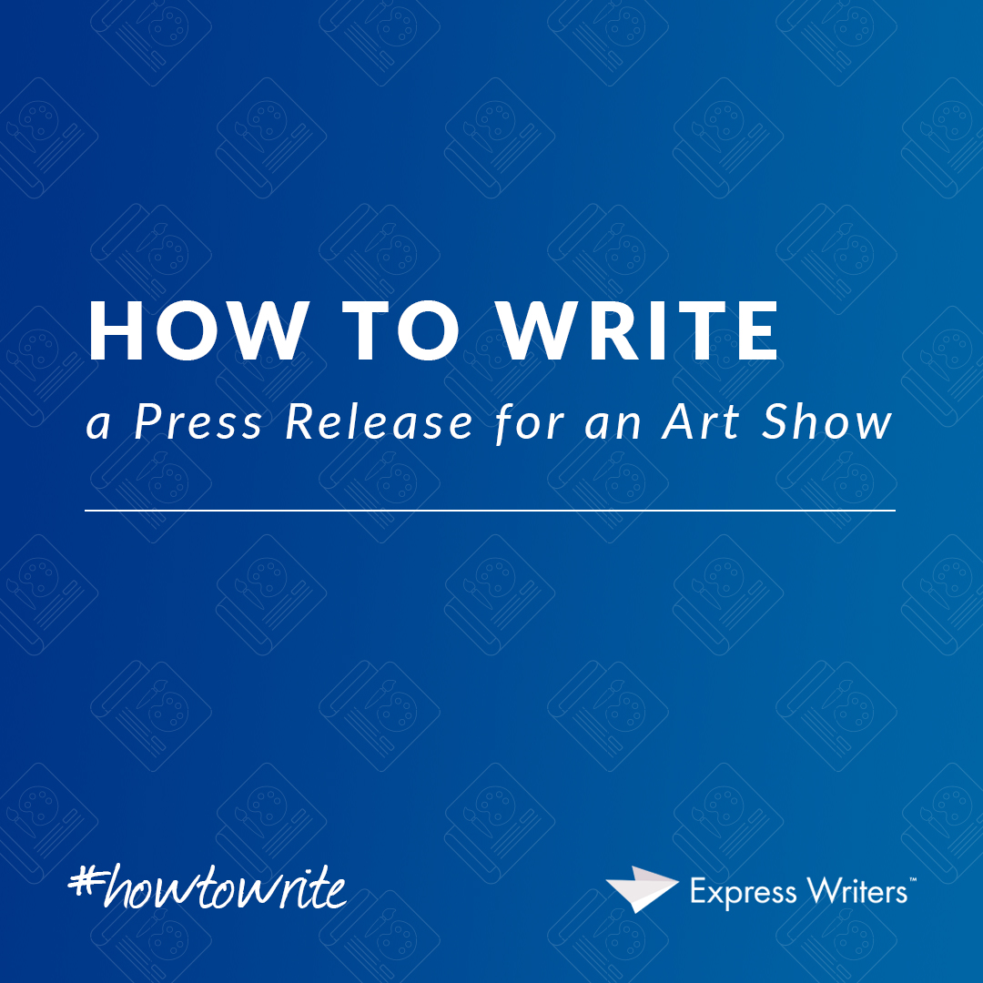 how to write a press release for an art show