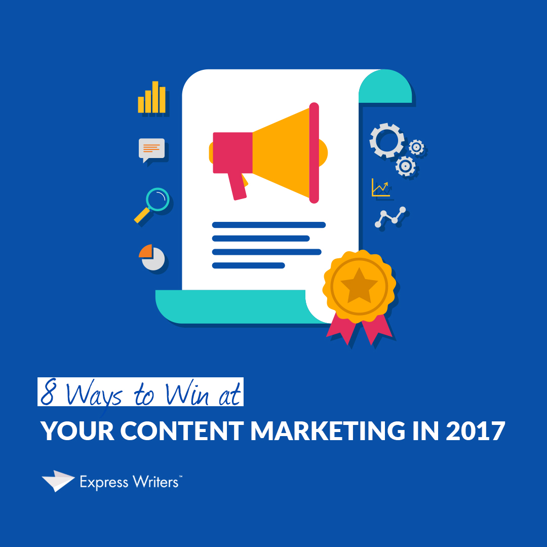 winning at 2017 content marketing