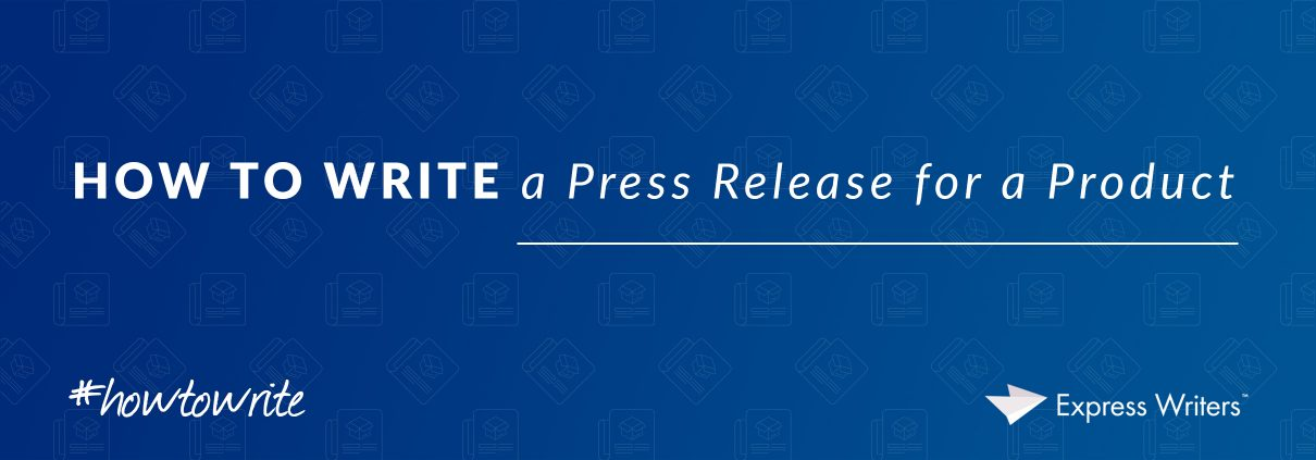 how to write a press release for a product