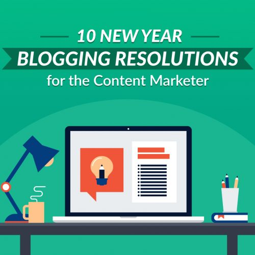 10 New Year Blogging Centric Resolutions for the Content Marketer (Infographic)