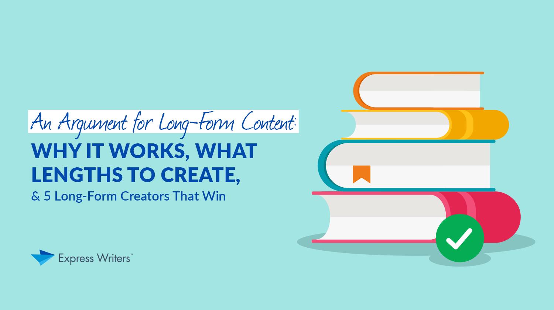 argument for long form content