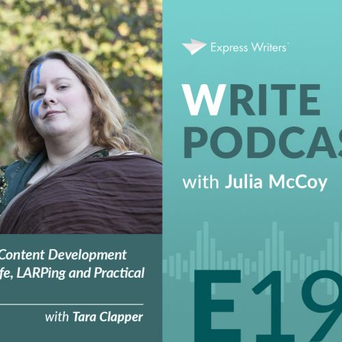 The Write Podcast, E19: From Freelancer to Content Development Specialist- Talking Life, LARPing and Practical Brand Storytelling with Tara Clapper