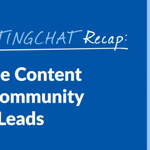 #ContentWritingChat Recap: How to Create Content That Builds Community & Generates Leads with Kathleen Burns