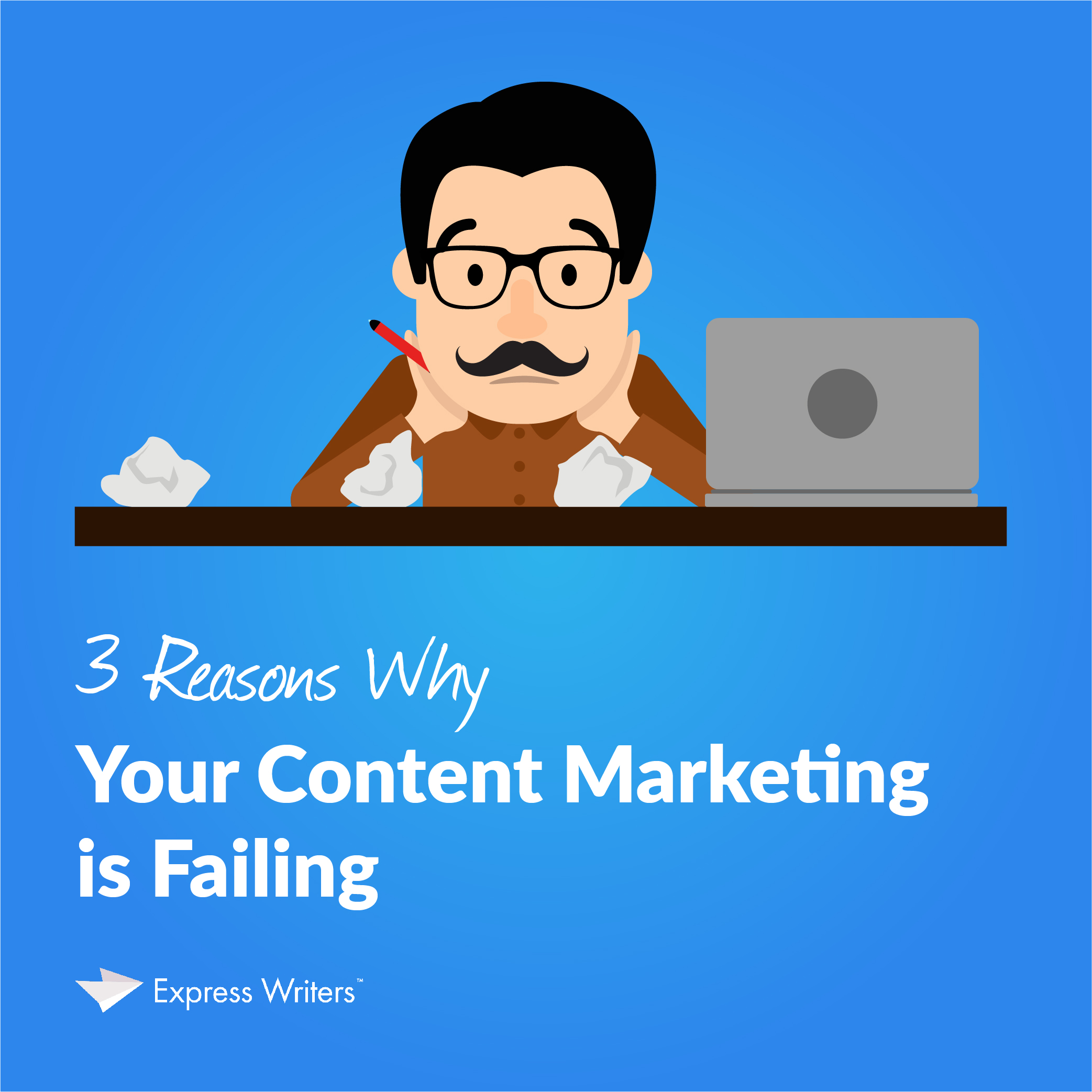 why your content marketing could be failing