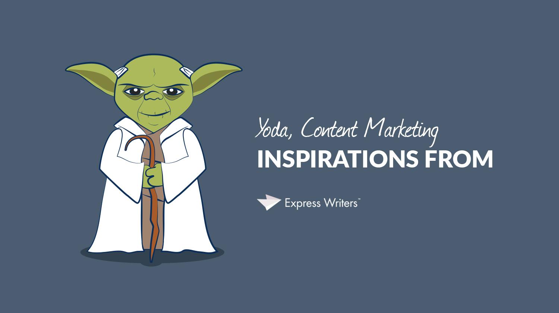yoda content marketing inspirations