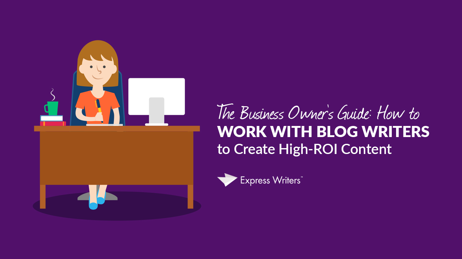 business guide on how to work with blog writers