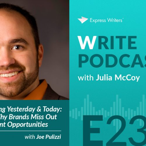 The Write Podcast, E23: Content Marketing Yesterday & Today with Joe Pulizzi